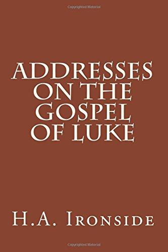 Addresses on the gospel of luke harry ironside solid christian books addresses on the gospel of luke harry ironside fandeluxe Choice Image