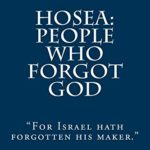 HOSEA__People Who Forgot GOD - S. Franklin Logsdon