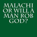 Malachi or Will a Man Rob God_ - S. Franklin Logsdon